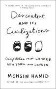 Discontent and its Civilizations: Dispatches from Lahore, New York, and London