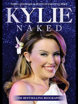 Kylie - Naked: A Biography
