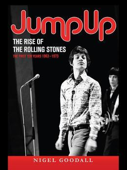 Jump Up - The Rise of the Rolling Stones: The First Ten Years: 1963-1973