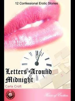 Letters Around Midnight: 12 Confessional Erotic Stories