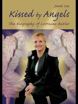 Kissed by Angels: Biography of Lorraine Butler