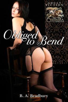 Obliged to Bend