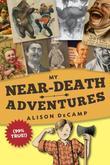 My Near-Death Adventures (99% True!)