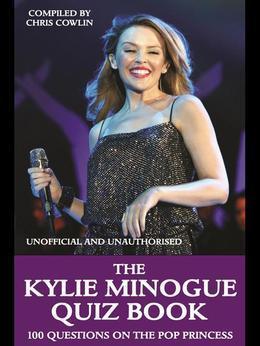 The Kylie Minogue Quiz Book