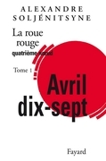 La Roue Rouge: Quatrième noeud : Avril 17, tome 1