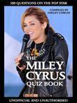 The Miley Cyrus Quiz Book