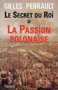 Le Secret du Roi: La Passion polonaise