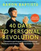 40 Days to Personal Revolution: A Breakthrough Program to Radically Change Your Body and Awaken the Sacred Within Your Soul