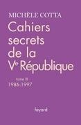 Cahiers secrets de la Ve république, tome 3: (1986-1997)
