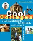 Cool Colleges: For the Hyper-Intelligent, Self-Directed, Late Blooming, and Just Plain Differen t