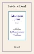 Monsieur Joos: suivi de La Plaque tournante et Vie à louer
