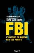 FBI: L'histoire du Bureau par ses agents