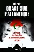 Orage sur l'Atlantique: La France, les Etats-Unis face à l'Irak