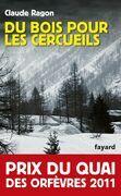 Du bois pour les cercueils: Prix du quai des orfèvres 2011