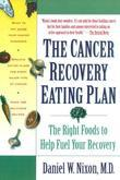 The Cancer Recovery Eating Plan: The Right Foods to Help Fuel Your Recovery