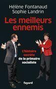 Les meilleurs ennemis: Les coulisses de la primaire socialiste