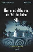 Boire et déboires en Val de Loire: Le sang de la vigne, tome 15