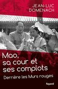 Mao, sa cour et ses complots: Derrière les Murs rouges