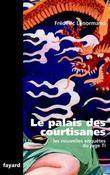 Le Palais des courtisanes: Les nouvelles enquêtes du juge Ti