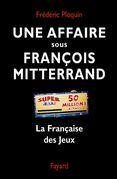Une affaire sous François Mitterrand: La Française des Jeux
