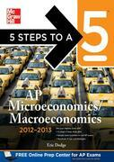 5 Steps to a 5 AP Microeconomics/Macroeconomics, 2012-2013 Edition