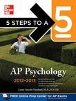 5 Steps to a 5 AP Psychology, 2012-2013 Edition [With CDROM]