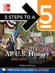 Stephen Armstrong - 5 Steps to a 5 AP US History, 2012-2013 Edition