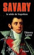 Savary: Le séide de Napoléon