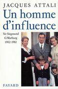Un homme d'influence: Sir Siegmund G. Warburg (1902-1982)