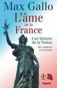 L'âme de la France: Une histoire de la Nation des origines à nos jours
