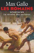 Les Romains: Spartacus, la révolte des esclaves