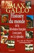 Histoire du monde, de la Révolution française à nos jours en 212 épisodes: Les clés de l'histoire contemporaine