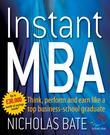 Instant MBA: Think, perform and earn like a top business-school graduate