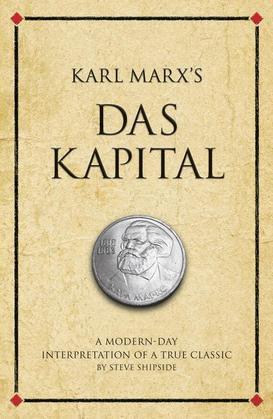 Karl Marx's Das Kapital: A modern-day interpretation of an economic classic