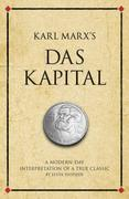 Karl Marx's Das Kapital: A modern-day interpretation of an economic classic