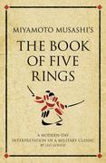 Miyamoto Musashi's the Book of Five Rings: A Modern-Day Interpretation of a Military Classic