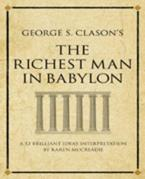 George S. Clason's The Richest Man in Babylon: A 52 brilliant ideas interpretation