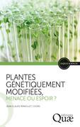 Plantes génétiquement modifiées, menace ou espoir ?