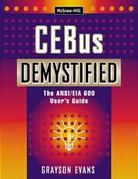 CEBus Demystified: The ANSI/EIA 600 User's Guide: The ANSI/EIA 600 User's Guide