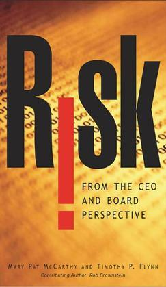 Risk From the CEO and Board Perspective: What All Managers Need to Know About Growth in a Turbulent World : What All Managers Need to Know About Growt