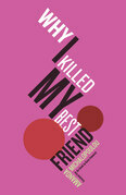 Why I Killed My Best Friend