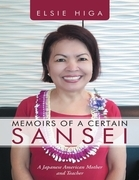 Memoirs of a Certain Sansei: A Japanese American Mother and Teacher