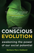 Conscious Evolution - Revised Edition: Awakening the Power of Our Social Potential