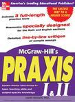 McGraw-Hill's Praxis I & II Exam