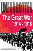 Unforgotten: The Great War 1914-1918