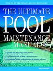 an The Ultimate Pool Maintenance Manual : Spas, Pools, Hot Tubs, Rockscapes, and Other Water Features, 2nd Edition: Spas, Pools, Hot Tubs, Rockscapes