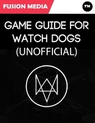 Game Guide for Watch Dogs (Unofficial)