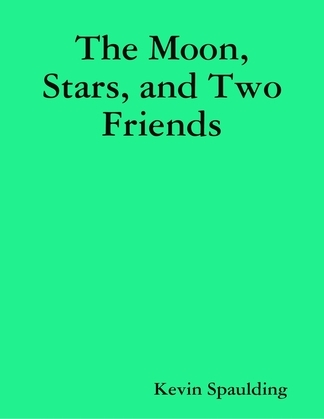 The Moon, Stars, and Two Friends