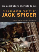 My Vocabulary Did This to Me: The Collected Poetry of Jack Spicer