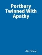 Portbury Twinned With Apathy